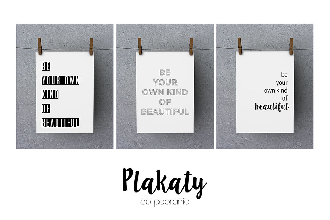 plakaty be your own kind beautiful